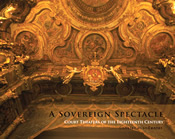 A Sovereign Spectacle: Court Theaters of the Eighteenth Century
